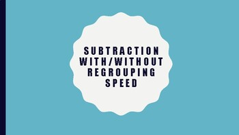 Subtracting with and without regrouping SPEED