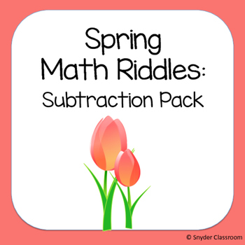 Spring Subtraction Math Riddles