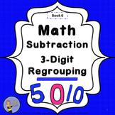 Subtraction 3-Digit Regrouping Student Workbook