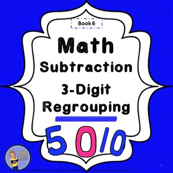 Subtraction 3-Digit Regrouping Student Workbook