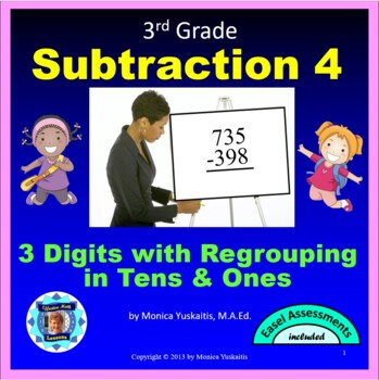 Common Core 3rd - Subtraction 4 - 3 Digits w Regrouping in Tens and Hundreds