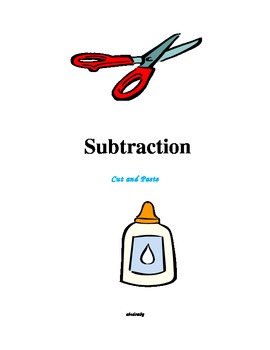 Subtraction - A Cut and Paste Activity