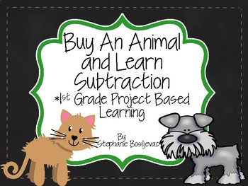 Subtraction Buying a Pet Project Based Learning