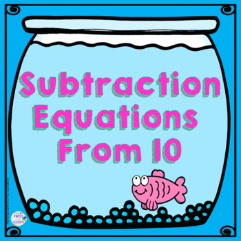 Subtraction Equations From 10 Fish Bowls