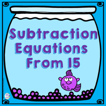 Subtraction Equations From 15 Fish Bowls