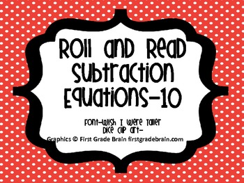 Subtraction Equations to 10-Roll and Read
