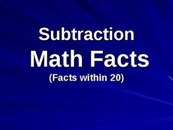 Subtraction Facts within 20 - Power Point