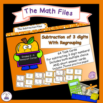 Subtraction Files - Subtracting 3 Digits WITH Regrouping Task Cards