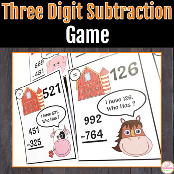 Subtraction Fun In The Farm: Three-digit Subtraction.I have. Who Has?