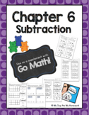 Subtraction Go Math Chapter 6