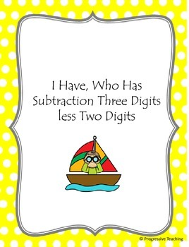 Subtraction I Have, Who Has - Three Digits less Two digits