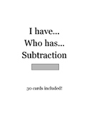 Subtraction I have...Who has...