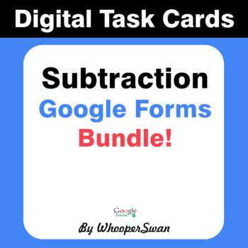 Subtraction - Interactive Digital Task Cards - Google Forms [Bundle]