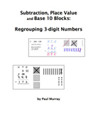 Subtraction, Place Value, and Base 10 Blocks: Regrouping 3-digit Numbers