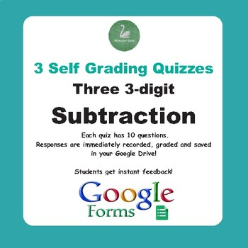 Subtraction Quiz - Three 3-Digit Numbers (Google Forms)