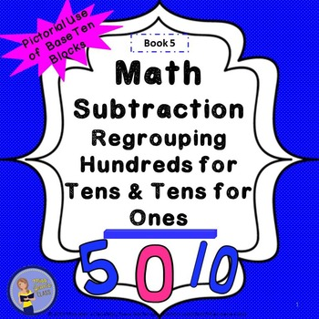 Subtraction Regrouping Hundreds for Tens, Tens for Ones St
