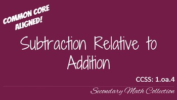 Subtraction Relative to Addition CCSS 1.oa.4