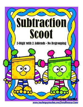 Subtraction Scoot - 3 Digit and 2 Addends - NO Regrouping