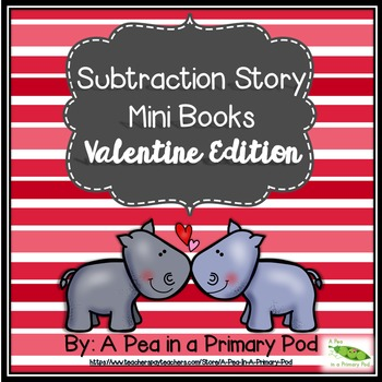 Subtraction Story Mini Books (Valentine Edition)