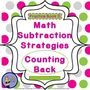 Subtraction Strategies - Counting Back - Student Practice Book D