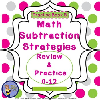 Subtraction Strategies - Review 0-12 - Student Practice Book B