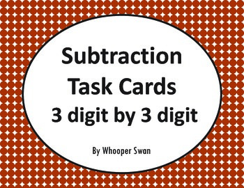 Subtraction Task Cards (3 digit by 3 digit)