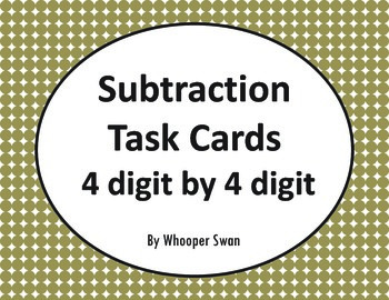 Subtraction Task Cards (4 digit by 4 digit)