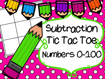 Subtraction Tic Tac Toe Numbers 0-100