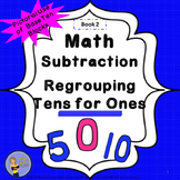 Subtraction With Regrouping 10's for 1's Student Workbook