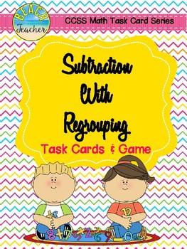 Subtraction With Regrouping Task Cards & Game