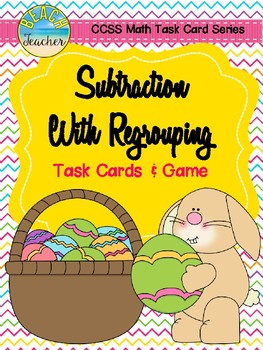 Subtraction With Regrouping Task Cards & Game (Easter) 2.NBT.5