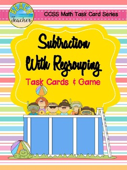 Summer Themed Subtraction With Regrouping Task Cards & Game 2.NBT.5