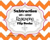 Subtraction With and Without Regrouping Student Flip Books