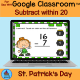 Subtraction Within 20 St. Patrick's Day Fun for Google Classroom™