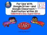 Subtraction Within 20 Valentine's Day Superheros for Google Classroom™