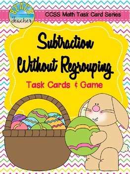 Subtraction Without Regrouping Task Cards & Game (Easter) 2.NBT.5