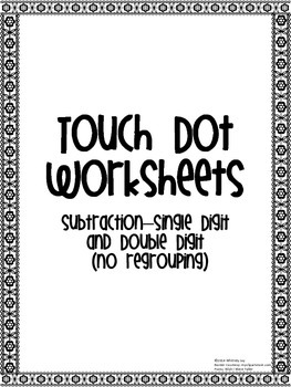 Subtraction Worksheets-Touch Dots (Single/Double Digit-no