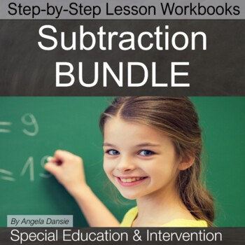 Subtraction for Special Education and Intervention BUNDLE