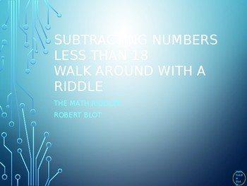 Subtraction of Numbers 18 or less Walk Around or Gallery Walk with a Riddle