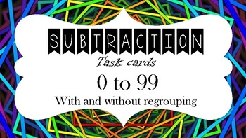 Subtraction task cards - 0 to 99 with and without regrouping