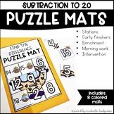 Subtraction to 20 Kindergarten, First Grade, Second Grade Math   Puzzle Mats