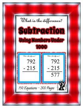 Subtraction using Numbers Under 1000 ~ 150 Equations in 300 page e-book reader