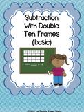 Double Ten Frame  - Subtraction  (Basic)