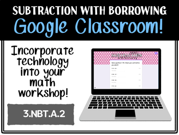 Subtraction with Borrowing Assessment (Google Form for Google Classroom)