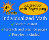 Subtraction with Regrouping, 4th grade - Individualized Ma