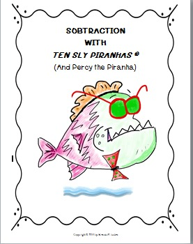 """Subtraction with """"Ten Sly Piranhas"""""""