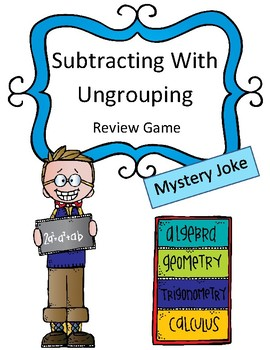Subtraction with Ungrouping Review Game: Mystery Joke