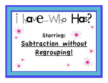 Subtraction without Regrouping - I Have... Who Has?