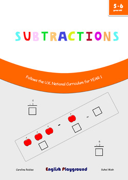 Subtractions - Maths Workbook for 5 and 6 years old - Compatible with Year 1 UK