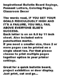 Success Bulletin Board IF YOU SET YOUR GOALS RIDICULOUSLY HIGH AND IT'S...